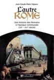 Jean-Claude Maire Vigueur - L'autre Rome - Une histoire des Romains à l'époque des communes (XIIe-XIVe siècle).
