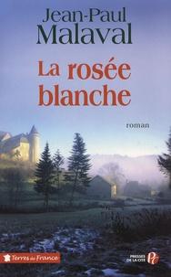 Jean-Claude Malaval - La rosée blanche.