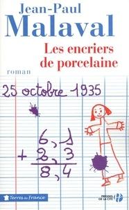 Jean-Claude Malaval - Les encriers de porcelaine.