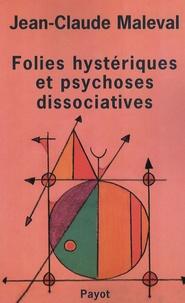 Jean-Claude Maleval - Folies hystériques et psychoses dissociatives.