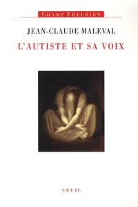 Jean-Claude Maleval - L'autiste et sa voix.