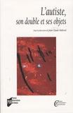 Jean-Claude Maleval - L'autiste, son double et ses objets.
