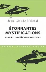 Jean-Claude Maleval - La psychothérapie autoritaire et ses étonnantes mystifications.