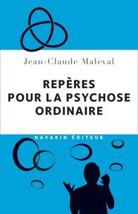 Jean-Claude Maleval - Repères pour la psychose ordinaire.