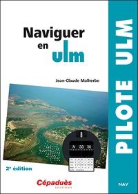 Jean-Claude Malherbe - Naviguer en ULM.