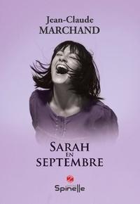 Jean-Claude Marchand - Sarah en septembre.