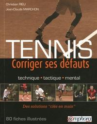 Jean-Claude Marchon et Christian Rieu - Tennis - Corriger ses défauts.