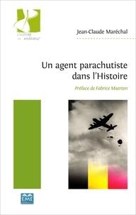 Jean-Claude Maréchal - Un agent parachutiste dans l'histoire.