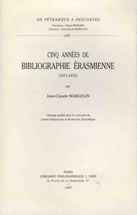 Jean-Claude Margolin - Cinq années de bibliographie érasmienne (1971-1975).