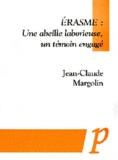 Jean-Claude Margolin - Erasme : une abeille laborieuse, un témoin engagé.