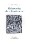 Jean-Claude Margolin - Philosophies de la Renaissance.