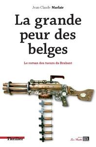 Jean-Claude Marlair - La grande peur des Belges.