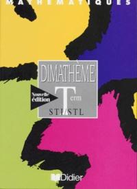Jean-Claude Marmoret et Bernard Verlant - Mathématiques Terminale STI/STL Dimathème - Edition 1997.