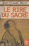 Jean-Claude Marol - Le Rire du sacré.