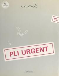 Jean-Claude Marol - Pli urgent.