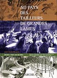 Jean-Claude Marquet et Hans Van der Mee - Au pays des tailleurs de grandes lames.