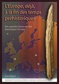 Jean-Claude Marquet - L'Europe, déjà, à la fin des temps préhistoriques.