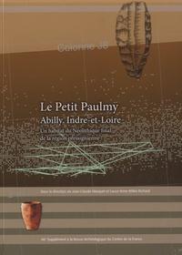 Jean-Claude Marquet et Laure-Anne Millet-Richard - Le Petit Paulmy, Abilly (Indre-et-Loire) - Un habitat du Néolithique final de la région pressignienne.