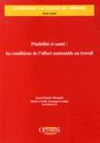 Jean-Claude Marquié et Marie-Cécile Amauger-Lattes - Pénibilité et santé : les conditions de l'effort soutenable au travail.