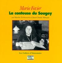 Jean-Claude Marquis et Marthe Etcheverria - Maria Favier - La conteuse du Sougey.