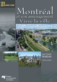 Jean-Claude Marsan - Montréal et son aménagement - Vivre la ville.
