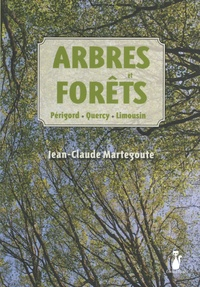 Jean-Claude Martegoute - Arbres et forêts - Périgord, Quercy, Limousin.