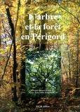 Jean-Claude Martegoute - L'arbre et la forêt en Périgord.
