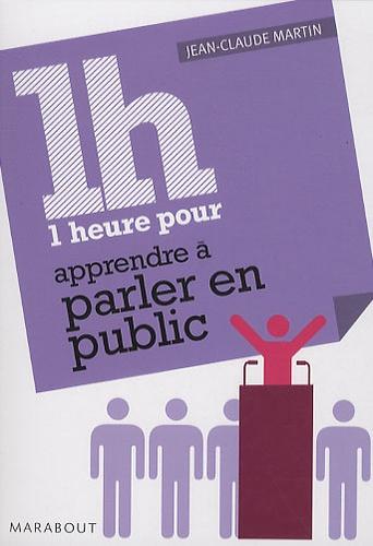Jean-Claude Martin - 1 heure pour parler en public.