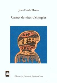 Jean-Claude Martin et Claudine Goux - Carnet de têtes d'épingles.
