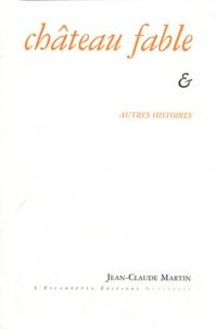 Jean-Claude Martin - Château fable.