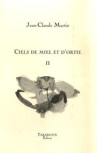Jean-Claude Martin - Ciels de miel et d'ortie - Tome 2.