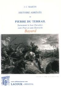 Histoire abrégée de Pierre du Terrail- Surnommé le bon chevalier, sans peur et sans reproche - Jean-Claude Martin de Clansayes | Showmesound.org