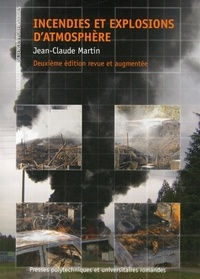 Jean-Claude Martin - Incendies et explosions d'atmosphère.