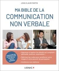 Jean-Claude Martin - La bible de la communication non verbale.
