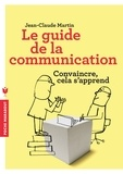 Jean-Claude Martin - Le guide de la communication.