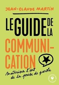 Le guide de la communication - Jean-Claude Martin |