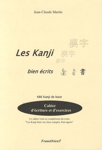 Jean-Claude Martin - Les Kanji bien écrits - 486 Kanji de base, Cahier d'écriture et d'exercice.