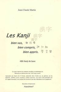 Jean-Claude Martin - Les Kanji bien vus, bien compris, bien appris - 486 Kanji de base.