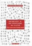 Jean-Claude Martin - Mémento et dictionnaire des Kanji - 2143 nouveaux Kanji usuels japonais.