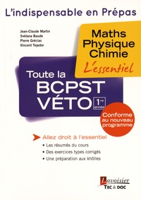 Jean-Claude Martin et Svélana Baude - Toute la BCPST-Véto 1re année - Maths, physique, chimie.