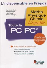 Jean-Claude Martin et Stéphane Olivier - Toute la PC PC* - Maths, physique, chimie.