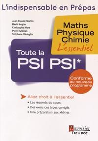 Jean-Claude Martin et David Augier - Toute la PSI PSI* - Maths, physique, chimie.