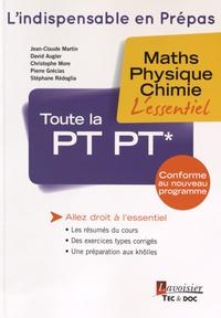 Jean-Claude Martin et David Augier - Toute la PT PT* - Maths, physique, chimie.