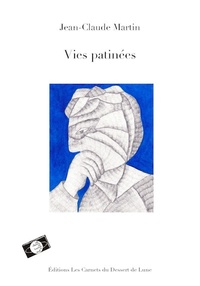 Jean-Claude Martin - Vies patinées.