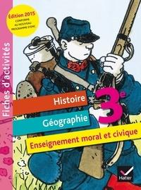 Jean-Claude Martinez et Corinne Chastrusse - Histoire Géographie Enseignement moral et civique 3e - Fiches d'acivités.