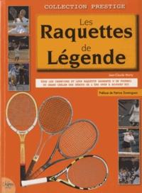 Jean-Claude Marty - Les Raquettes de Légende.
