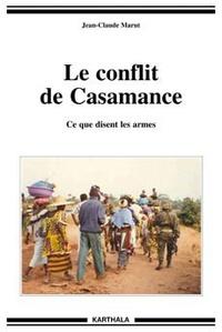 Jean-Claude Marut - Le conflit de Casamance - Ce que disent les armes.