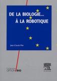 Jean-Claude Mas et François Joppin - De la biologie à la robotique.