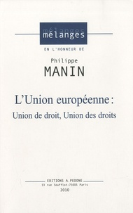 Jean-Claude Masclet et Hélène Ruiz Fabri - L'union européenne - Union de droit, union des droits. Mélange en l'honneur de Philippe Manin.