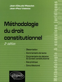 Jean-Claude Masclet et Jean-Paul Valette - Méthodologie du droit constitutionnel.